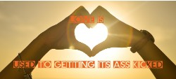 LOVE IS USED TO GETTING ITS ASS KIC 30 x 12 Custom Canvas Print